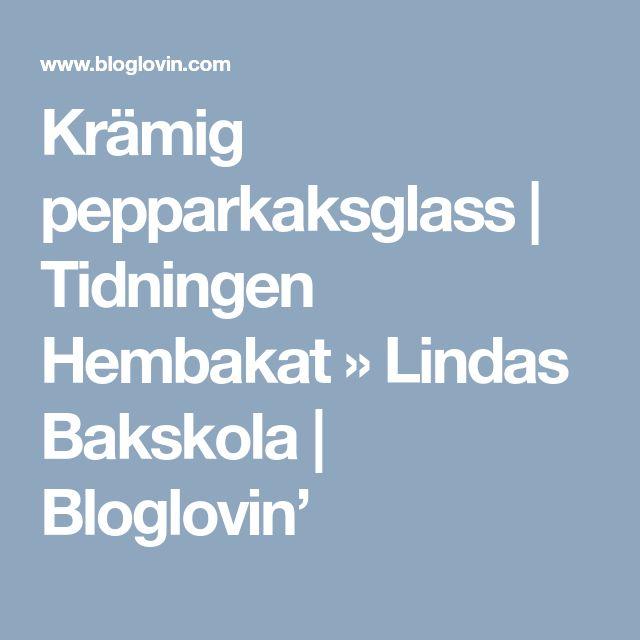 Krämig pepparkaksglass | Tidningen Hembakat » Lindas Bakskola | Bloglovin'