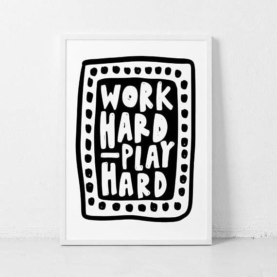 work hard  play hard print // motivational print // black and