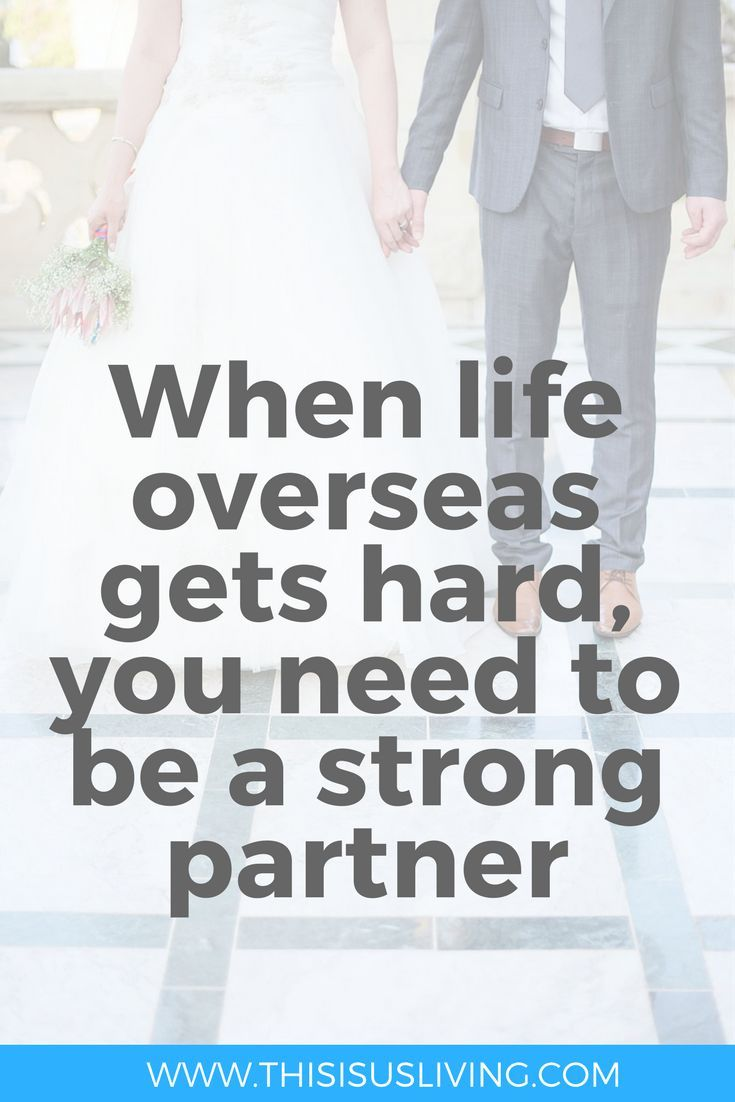When life gets hard, you need to be a strong partner. Being married can be tricky even before moving overseas. Read how marriage can be different as an expat.