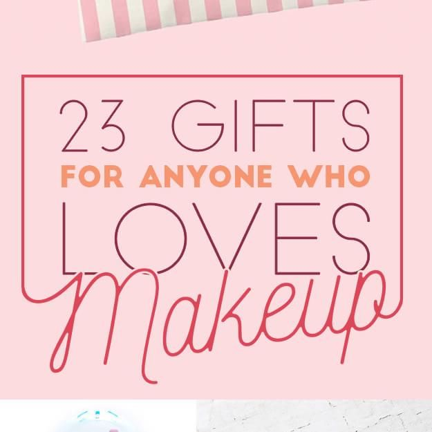 23 Gifts For Everyone Who Loves Makeup