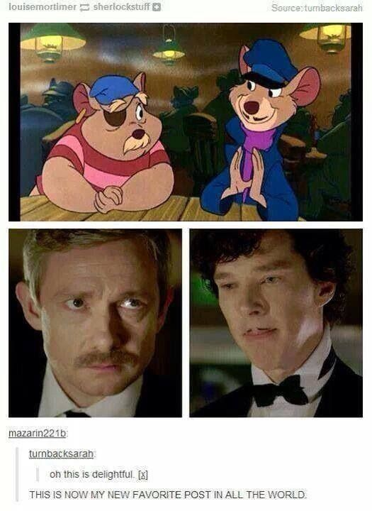 Sherlock/The Great Mouse Detective I have actually seen The Great Mouse Detective. It was a good movie