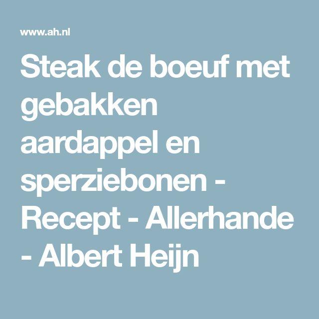 Steak de boeuf met gebakken aardappel en sperziebonen - Recept - Allerhande - Albert Heijn
