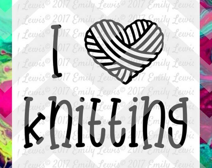 knitting svgs - knitting cut files - knitting t-shirts - knitting decals - I love knitting - knitting shirt - t-shirt svgs - wood signs