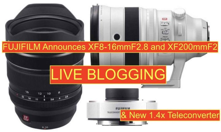 FUJIFILM Announces XF 8-16mmF2 8 200mmF2 1 4x TC II and New