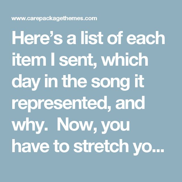 Here's a list of each item I sent, which day in the song it represented, and why. Now, you have to stretch your imagination on some of these…it was really hard coming up with some of them as that song is pretty far out there!  1st – Partridge in a pear tree – Yankee Candle tin in a balsam tree scent, to give his room a Christmas aroma.  2nd – Two turtle doves – A Turtle candy bar and a Dove chocolate candy bar  3rd – Three french hens – 3 French Vanilla K-Cups for the Kuerig machine I'd…