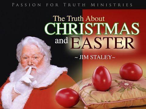 The Truth About Christmas 2020 THE TRUTH about CHRISTMAS & EASTER   Jim Staley (Full)   YouTube