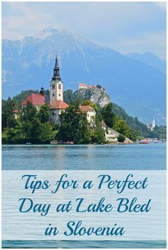 Lake Bled is one of Slovenia's most popular attractions! Learn how to create the perfect day for your visit to this gorgeous region in Slovenia.