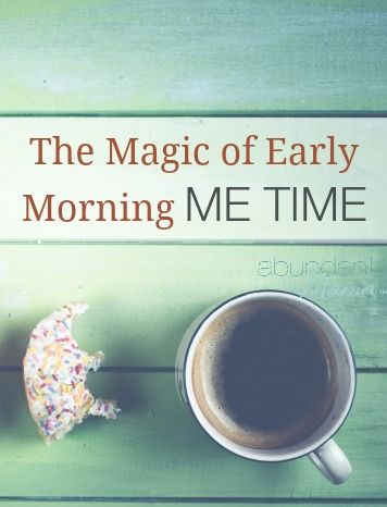 {RISE AND SHINE!} Waking up early is hard ... but it is absolutely worth it. If you are a believer in waking up early -- or not -- you will love this essay by a busy mom who found magic in the wee hours of the morning. The Magic of Early Morning Me Time via The Abundant Mama Project.