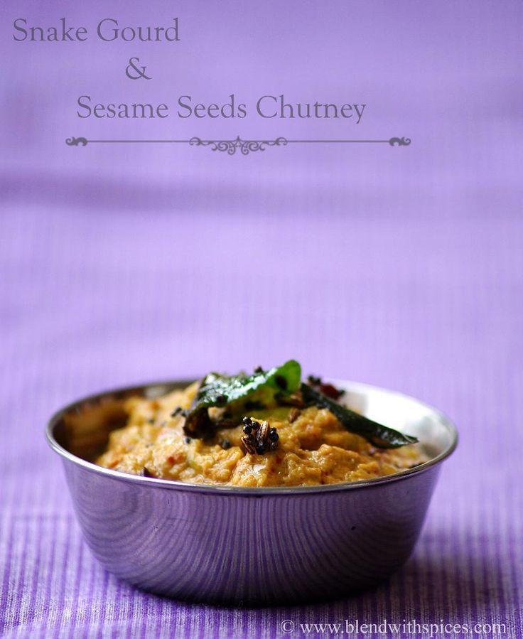 Indian Cuisine: Potlakaya Nuvvula Pachadi Recipe - Snake Gourd Ses...