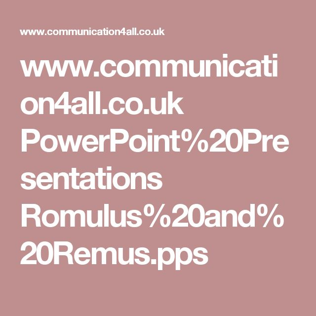 www.communication4all.co.uk PowerPoint%20Presentations Romulus%20and%20Remus.pps