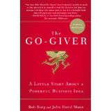 The Go-Giver: A Little Story About a Powerful Business Idea (Hardcover)By Bob Burg