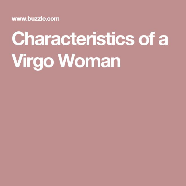 Characteristics of a Virgo Woman | Pisces Virgo ...