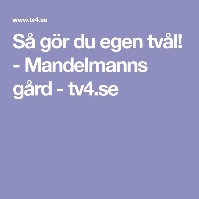 Så gör du egen tvål! - Mandelmanns gård - tv4.se