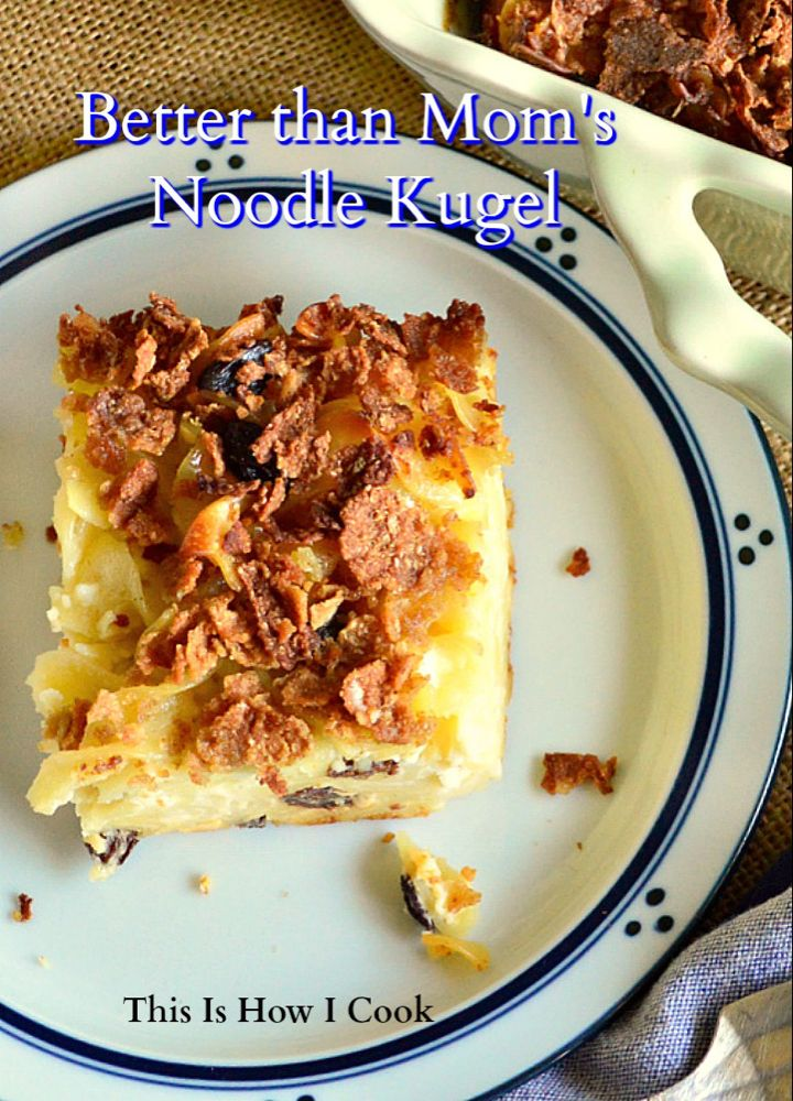 Better Than Mom S Sweet Noodle Kugel This Is How I Cook Recipe Kugel Recipe Sweet Jewish Recipes Kugel