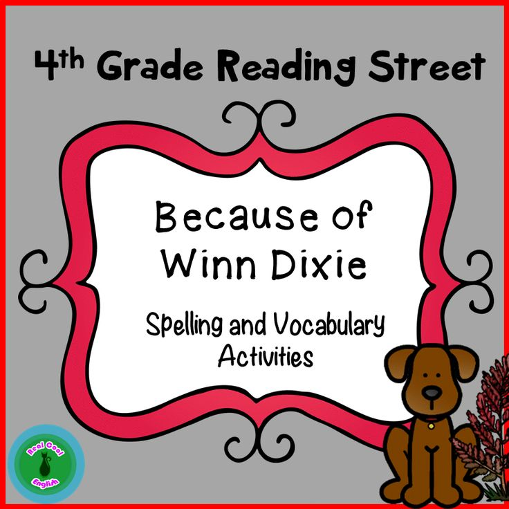 Because of Winn Dixie spelling and vocabulary activities. These activities give several opportunities to practice the words in a variety of ways. As they go through the activities, students make connections with other language concepts such as alphabetization, word meaning, synonyms, antonyms, syllables, short/long vowel sounds, analogies, rhymes, etc.