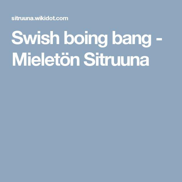 Swish boing bang - Mieletön Sitruuna