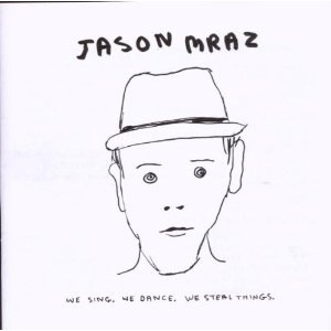 "Jason Mraz ""We Sing. We Dance. We Steal Things."""