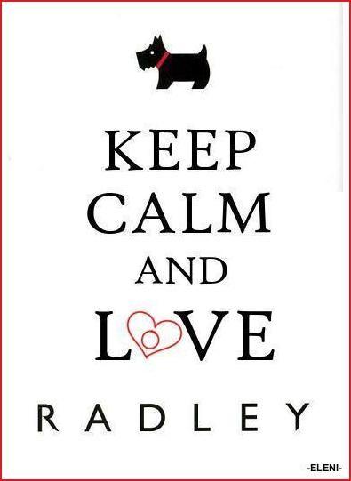 KEEP CALM AND LOVE RADLEY - created by eleni