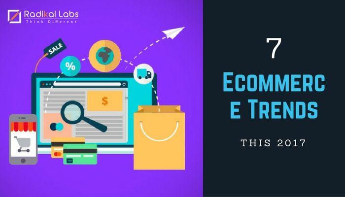 Top 7 eCommerce Trends in  2017