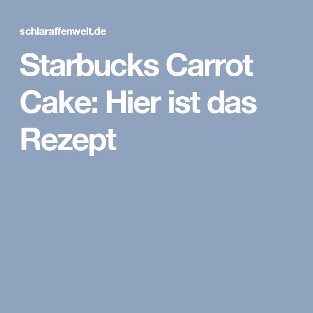 Starbucks Carrot Cake: Hier ist das Rezept
