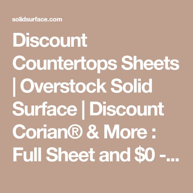Discount Countertops Sheets   Overstock Solid Surface   Discount Corian® & More : Full Sheet and $0 - $300  : SolidSurface.com