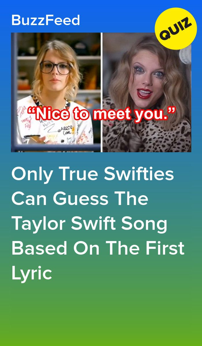 Only True Swifties Can Guess The Taylor Swift Song Based On The First Lyric Taylor Swift Jokes Taylor Swift Facts Taylor Swift Songs
