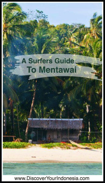 Mentawai is one of the best surf spots in the world. Learn more in this short guide to these Indonesian islands.