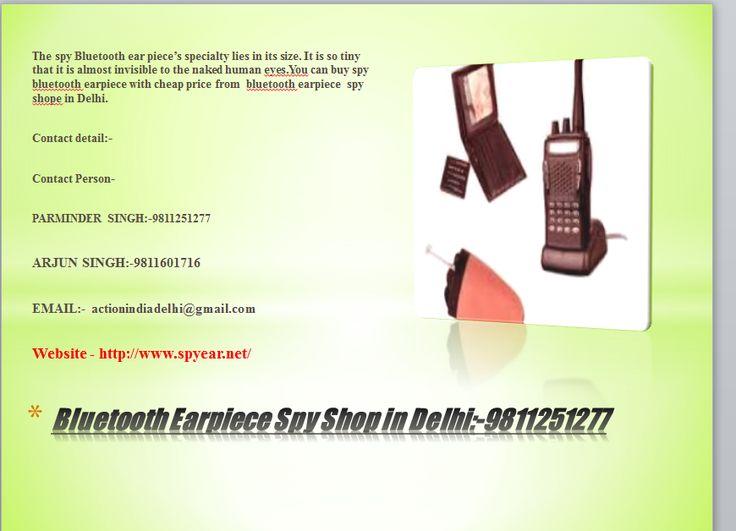 Spy Bluetooth earpiece is very useful for us you can achive Spy Bluetooth earpiece at very cheap price, Bluetooth Earpiece Spy Shop in Delhi India officer Spy Bluetooth earpiece at very cheap price,you can buy Spy Bluetooth earpiece in Bluetooth Earpiece Spy Shop in Delhi India.  Website - http://www.spyear.net/