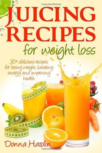 Juicing Recipes for Weight Loss: Lose Weight, Gain Energy And Improve Health with Delicious Juice Recipes www.jansweightlosssystem.com If you like it, share it!