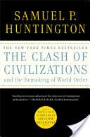 The Clash of Civilizations and the Remaking of World Order by Samuel P Huntington
