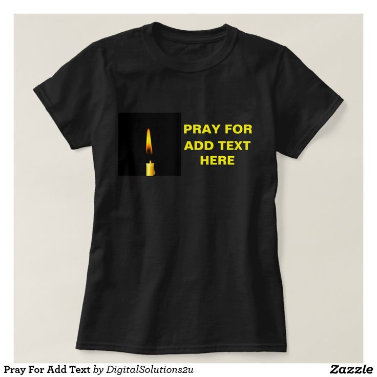Pray For Add Text T-Shirt