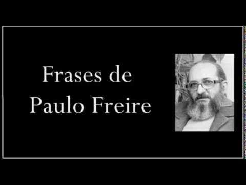 Frases de Paulo Freire - Afirmaciones de Paulo Freire - Frases para mujeres