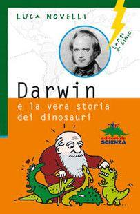 Darwin e la vera storia dei dinosauri | EDITORIALE SCIENZA