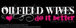 Oilfield Wives Do It Better Hott Pink Text