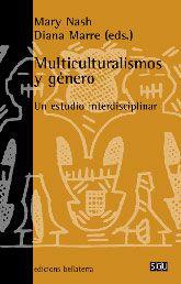 Un análisis del concepto del multiculturalismo en varias sociedades a través historia a la actualidad por el enfoque del género, así como el proceso social por el que la gente entiende y desarrolla sus ideas sobre género en una sociedad multicultural.
