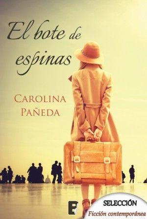 El bote de espinas // Carolina Pañeda // Ficción contemporánea // Novela de Selección B de Books