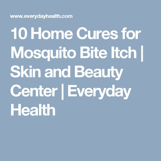 10 Home Cures for Mosquito Bite Itch | Skin and Beauty Center | Everyday Health
