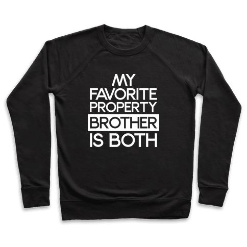 My Favorite Property Brother is Both White Print - Bit of a fixer upper yourself? You may need both the property brothers to help  build your dream house! In love with both of those property brothers? Show off your love for home and gardening shows and these two property brothers with this funny, property brothers, hgtv shirt!