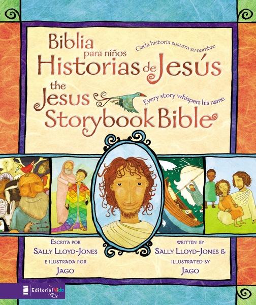 The Jesus Storybook Bible / Biblia para ninos, Historias de Jesus by Sally Lloyd-Jones, illustrated by Jago (Zonderkidz)
