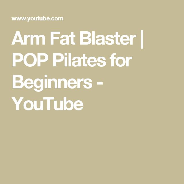 Arm Fat Blaster | POP Pilates for Beginners - YouTube