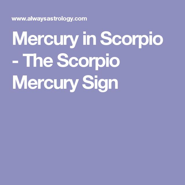 Mercury in Scorpio - The Scorpio Mercury Sign