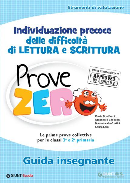 Identificazione precoce delle difficoltà di lettura e scrittura – Prove Zero – Guida insegnante | Giunti scuola store