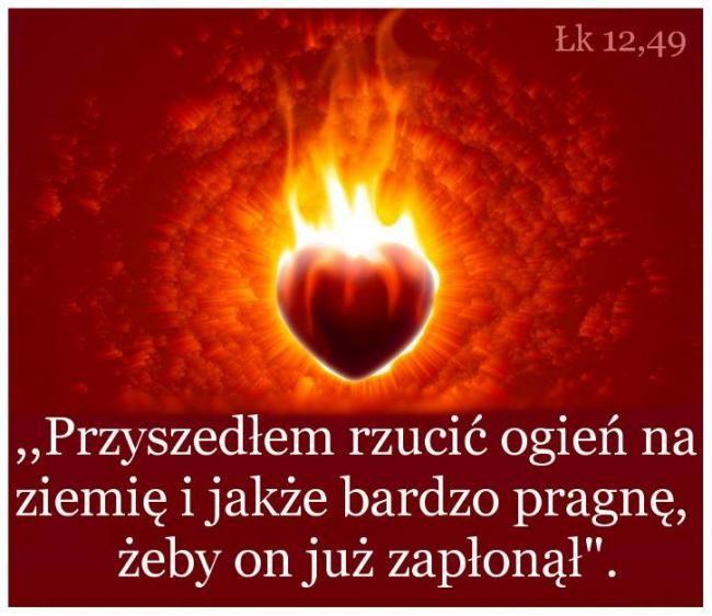 Przyszedłem rzucić ogień na ziemię Łk 12,49