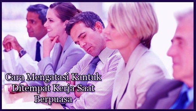 Myfundingcash.com, Jakarta - Rasa ngantuk pada saat kita sedang berpuasa adalah suatu hal yang sering
