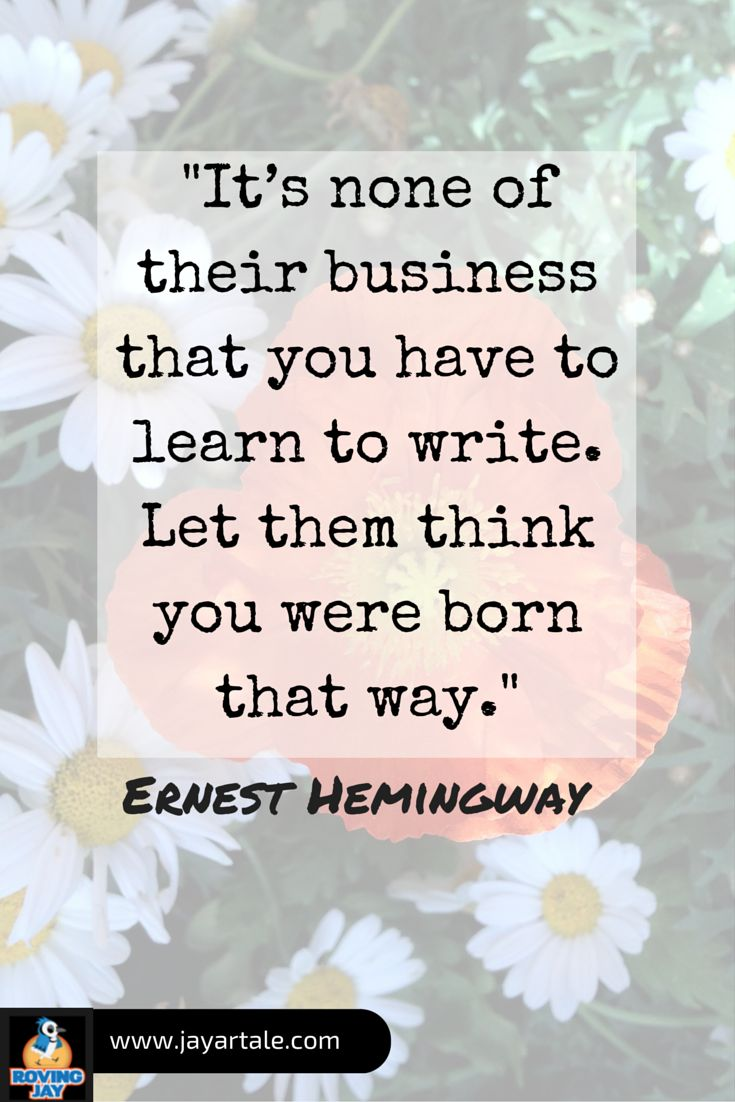 Writers And Author Quotes Its None Of Their Business That You Have To Learn