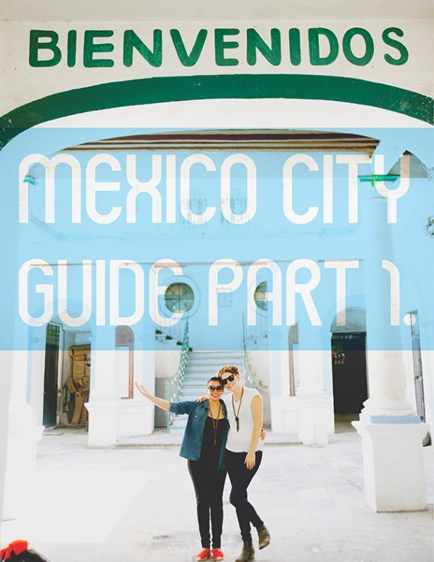 (Visit) Mexico City Guide, Part 1 – via The Kitchy Kitchen