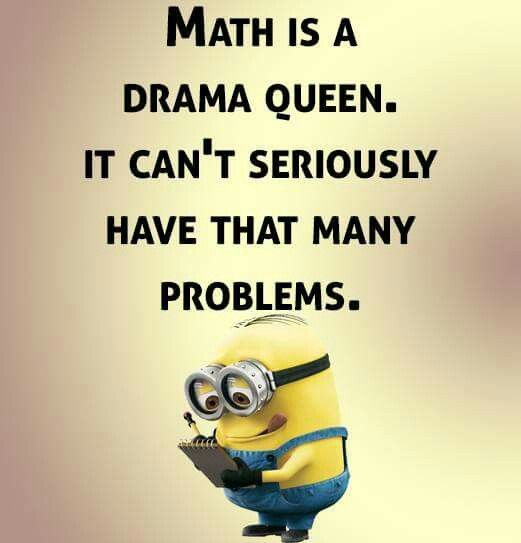 71 best Math just for FUN images on Pinterest Math  : 541a5e85ef83ed502765fd050a225f68 drama queens minion humor from www.pinterest.com size 521 x 543 jpeg 27kB