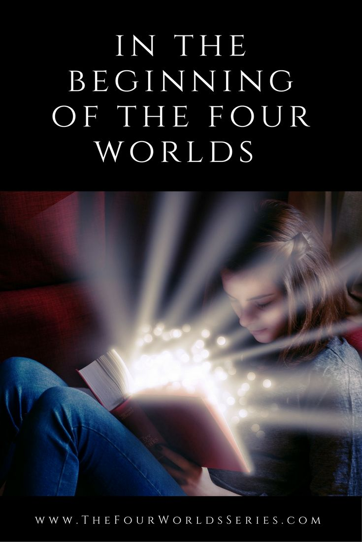 In the beginning of the Four Worlds