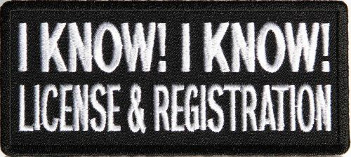 I Know I Know License And Registration Funny Biker Patch, 4x1.75 inch, small embroidered patch, iron on or sew - http://weirdthingstobuy.net/i-know-i-know-license-and-registration-funny-biker-patch-4x1-75-inch-small-embroidered-patch-iron-on-or-sew