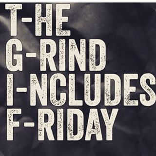 TGIF. The Grind Includes Friday. Bodybuilding Motivation